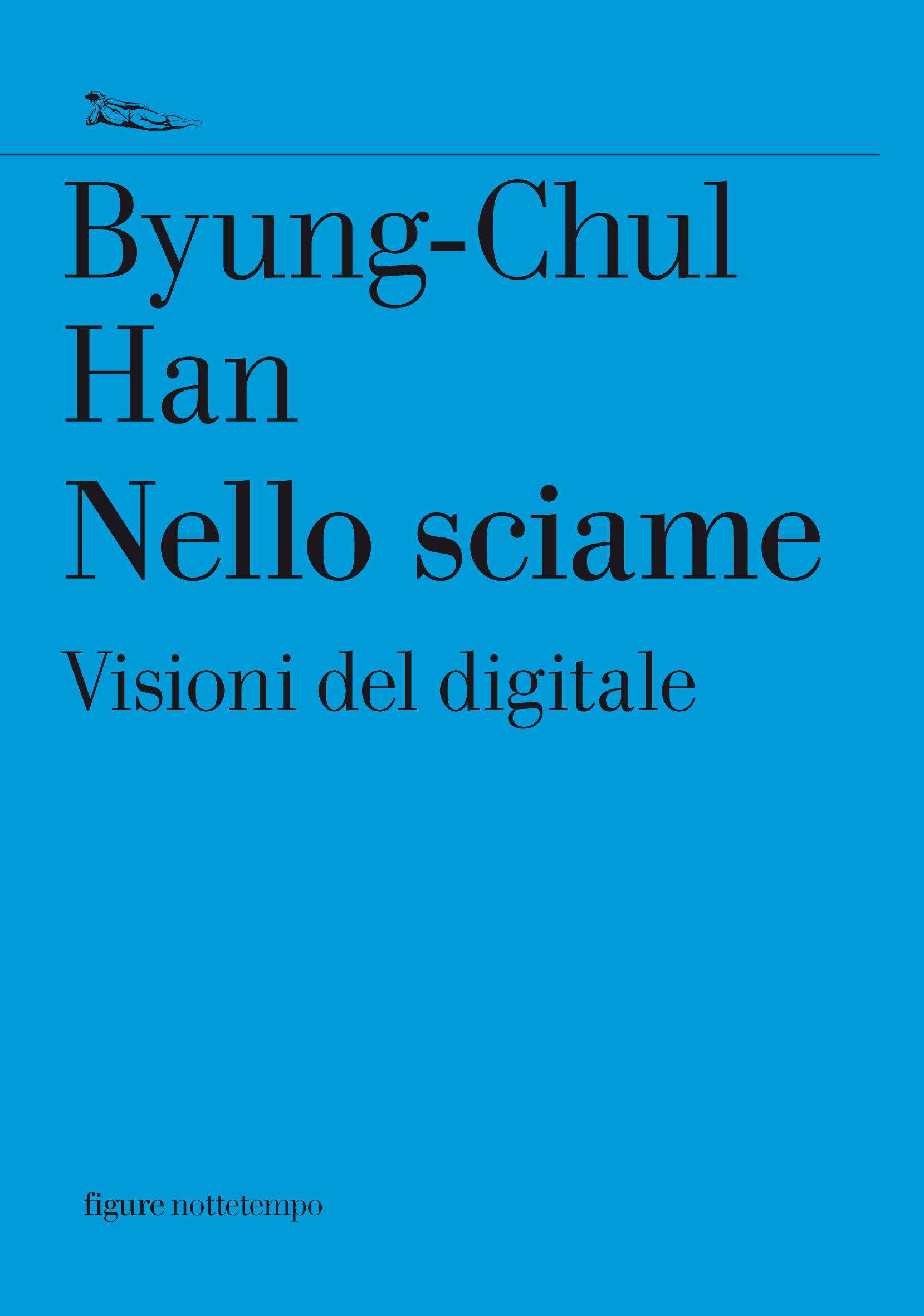 Byung-Chul Han Nello Sciame nottetempo