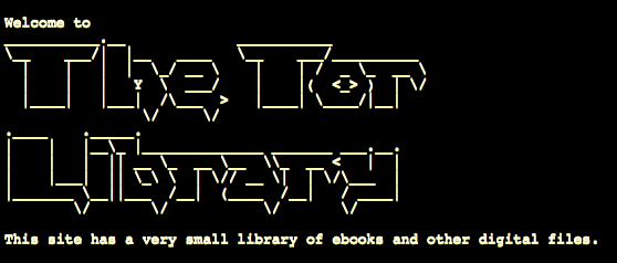 Testata di Tor Library, una collezione bookwarez accessibile in Deep Web. Fonte: http://am4wuhz3zifexz5u.onion/